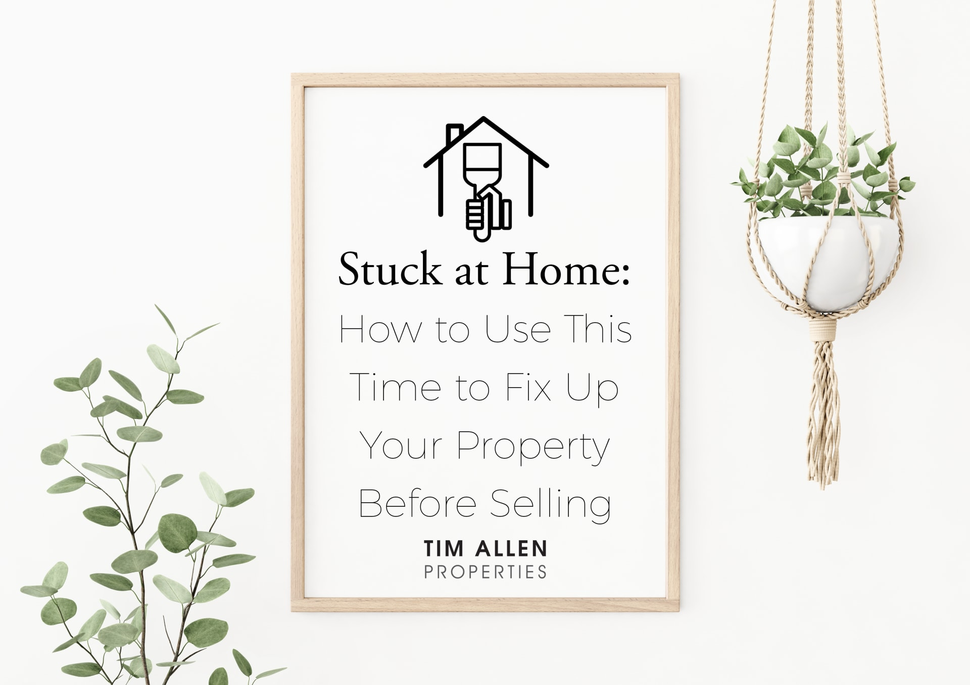 Stuck at Home: How to Use This Time to Fix Up Your Property Before Selling