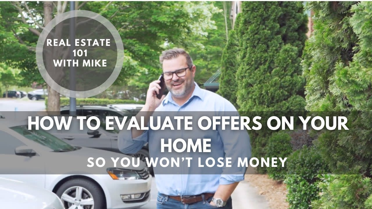 How to Evaluate Offers on your Home   So You Won't Lose Money   Real Estate 101 with Mike Hege video preview