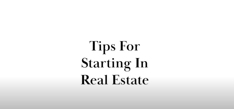 Tips for starting in Real Estate