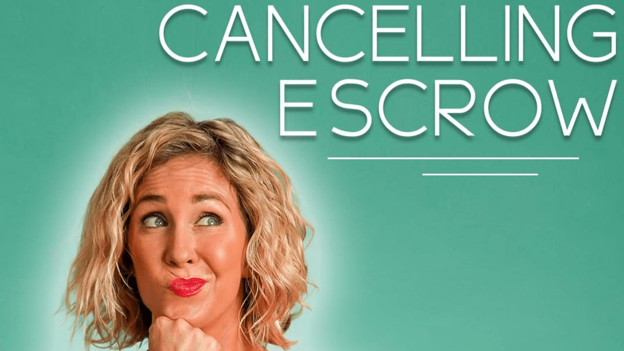 Cancelling Escrow (P.S. It's Not That Scary) video preview
