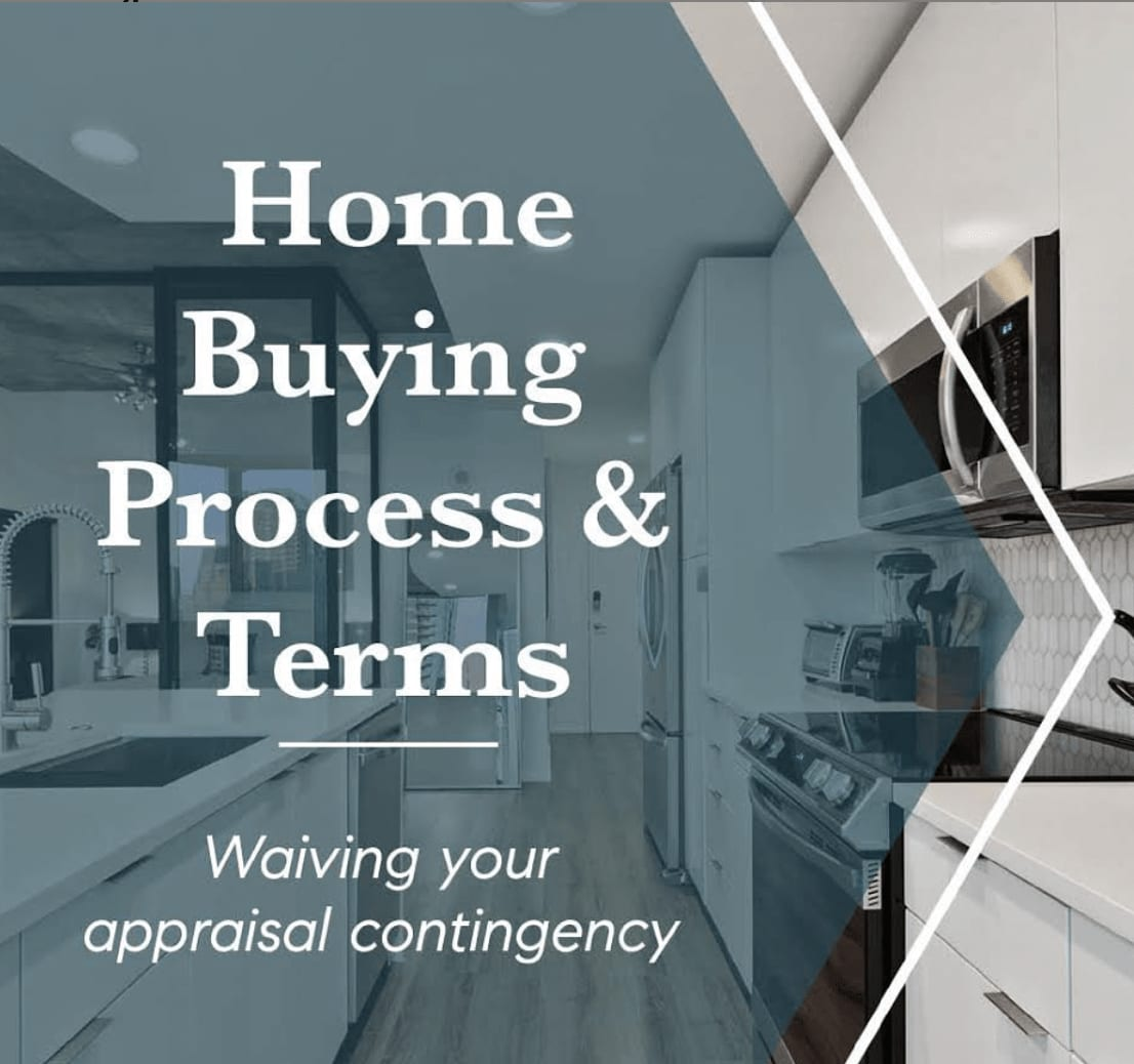 Home Buying Process | Waiving Your Appraisal Contingency
