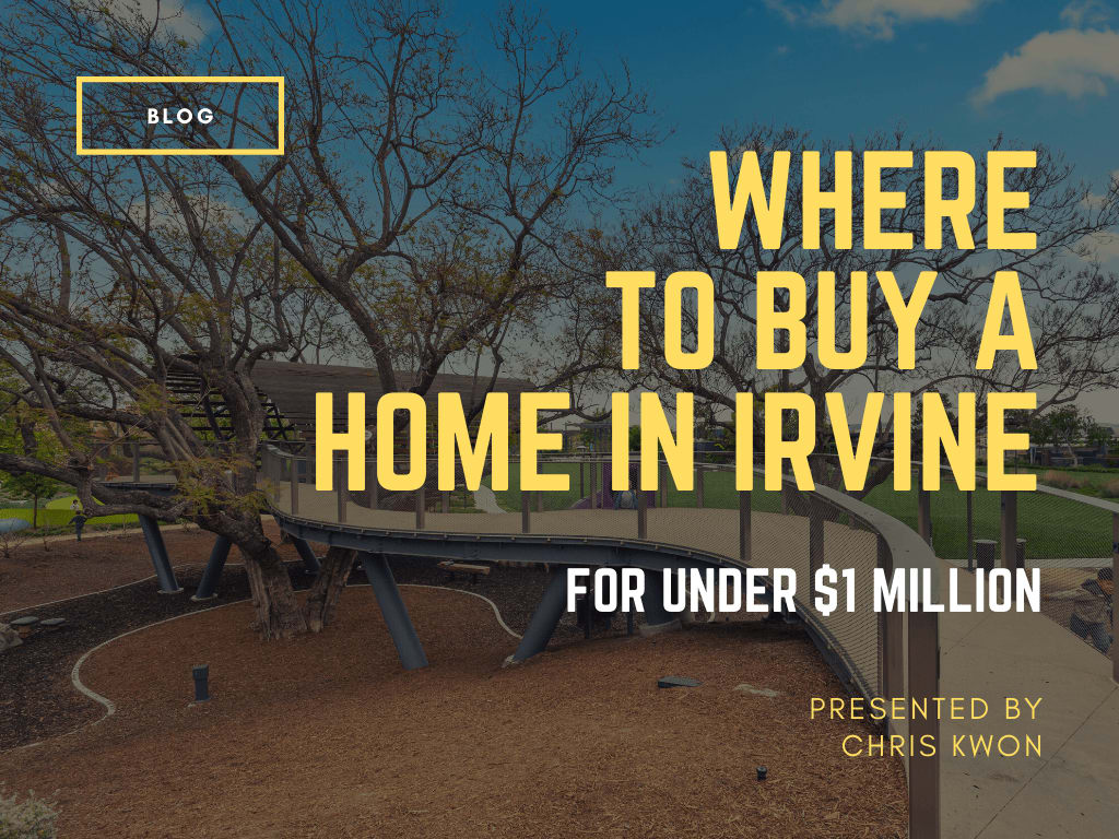 WHERE TO BUY A HOME IN IRVINE FOR UNDER $1 MILLION
