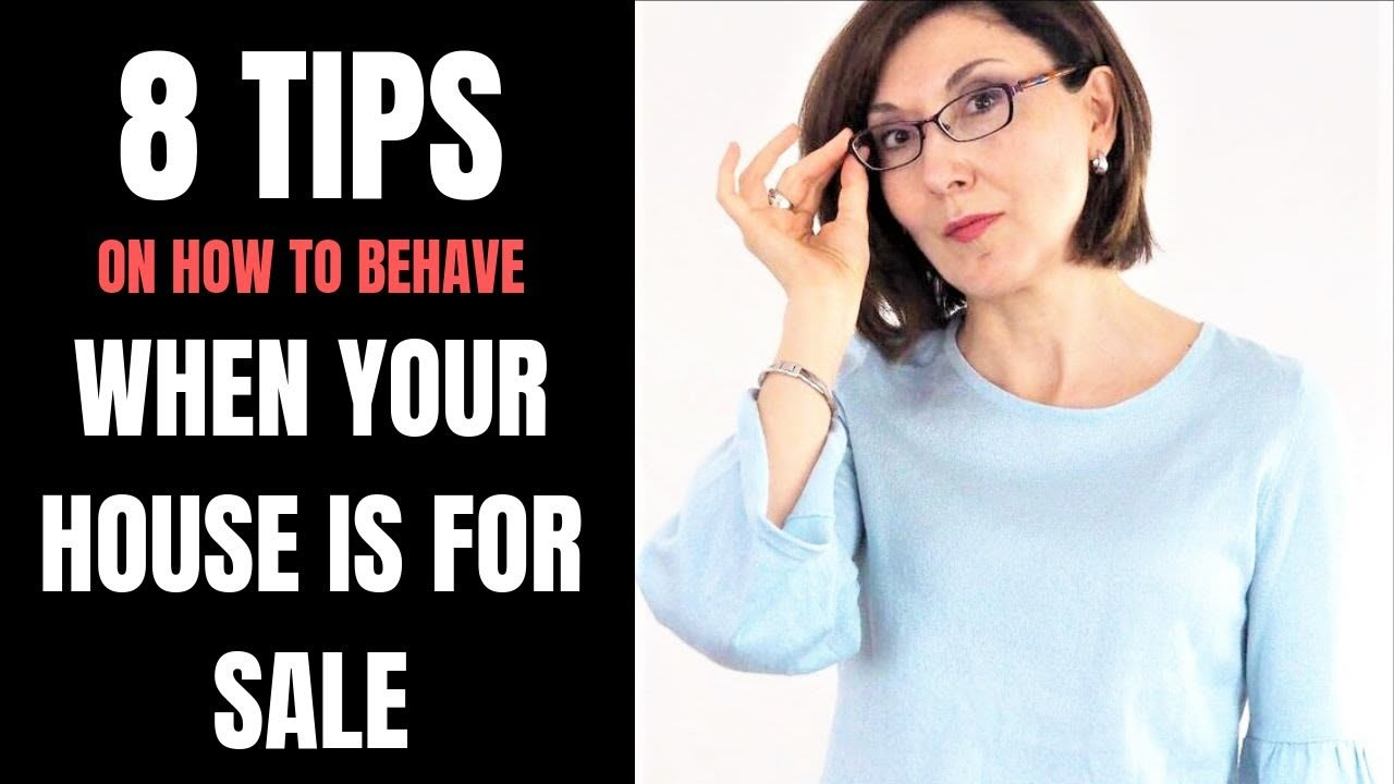 8 Tips On How Sellers Should Behave When Their House Is On Market video preview