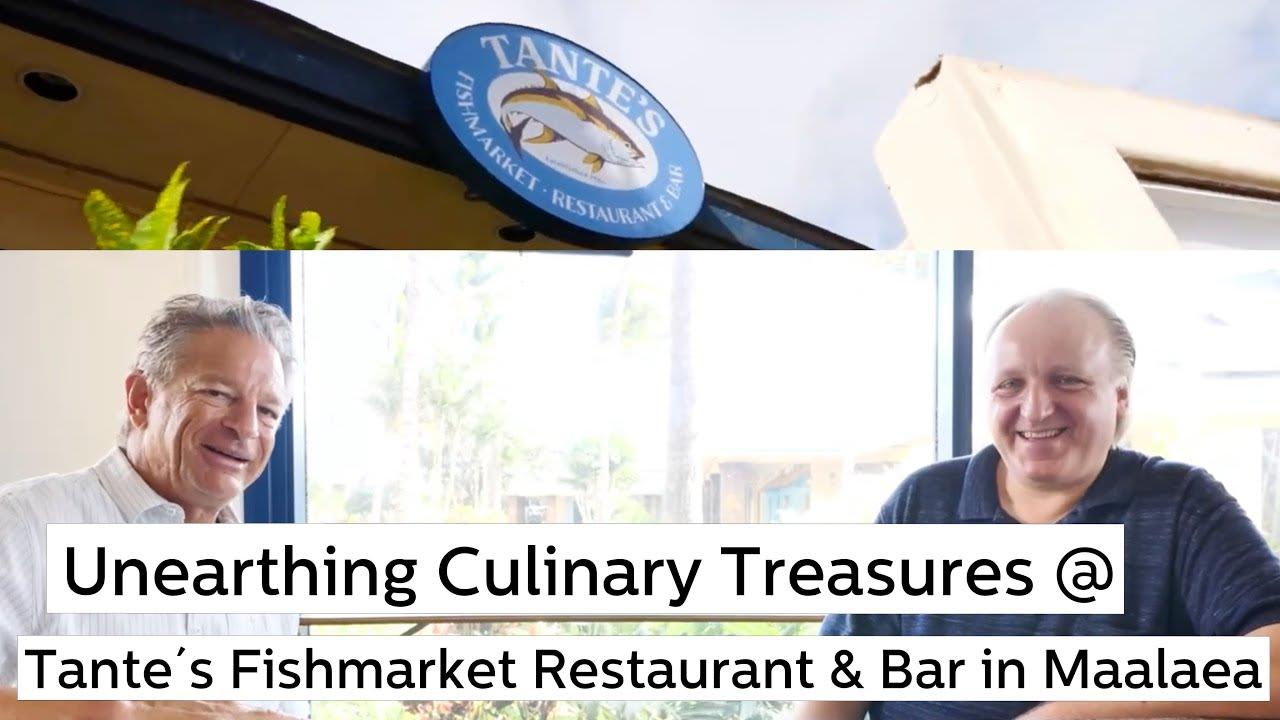 Unearthing Culinary Treasures @ Tante´s Fishmarket Restaurant & Bar in Maalaea