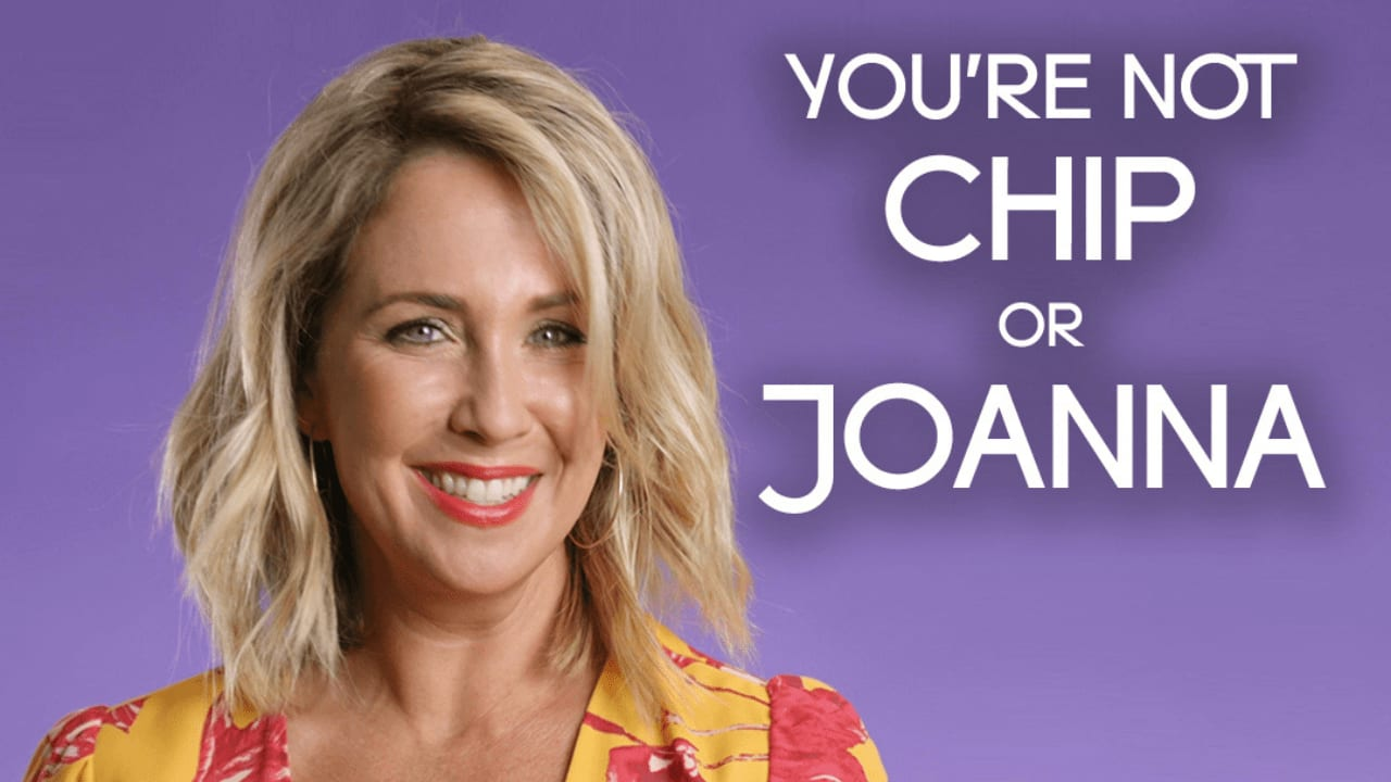 You're Not Chip or Joanna video preview