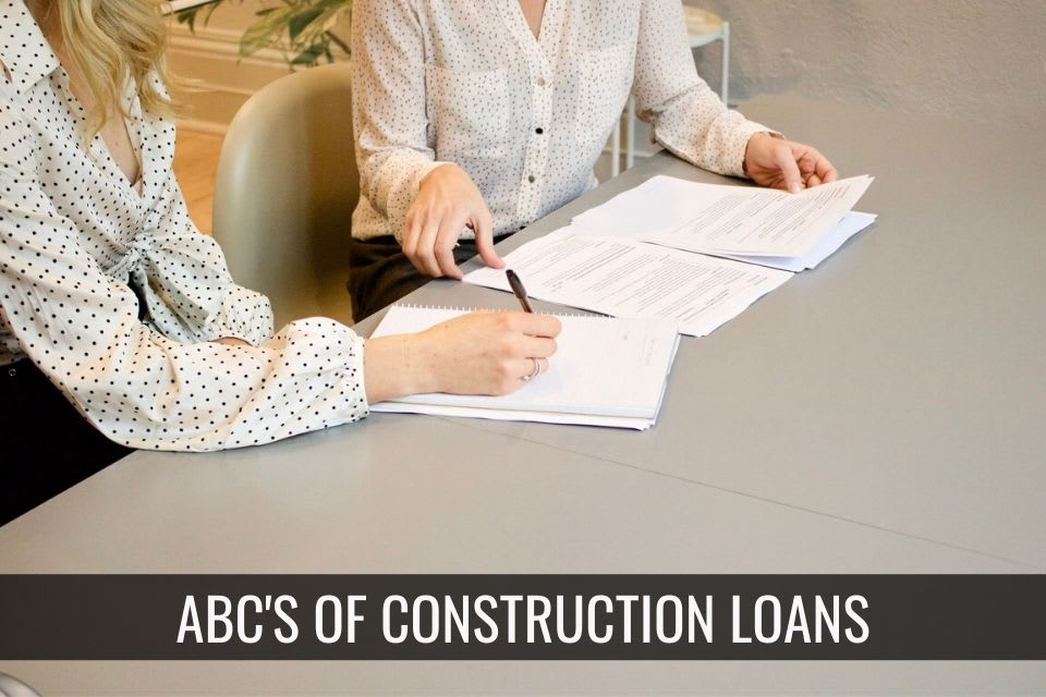 ABCs of Construction Loans
