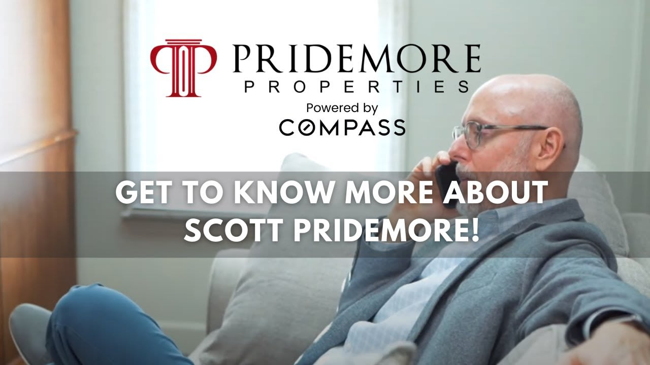 Get to Know More About Scott Pridemore With Pridemore Properties @Compass video preview