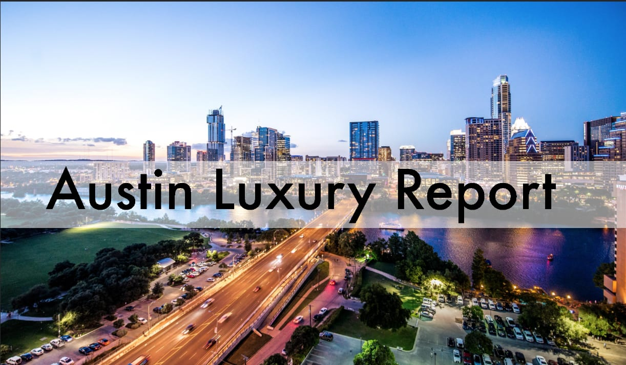 Austin Luxury Report | Volume No. 10 October 5th - 11th 2020