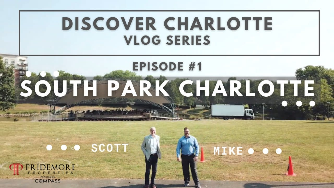Discover Charlotte Vlog Series: 1| South Park Charlotte NC |Scott and Mike | Real Estate Agent Vlog video preview