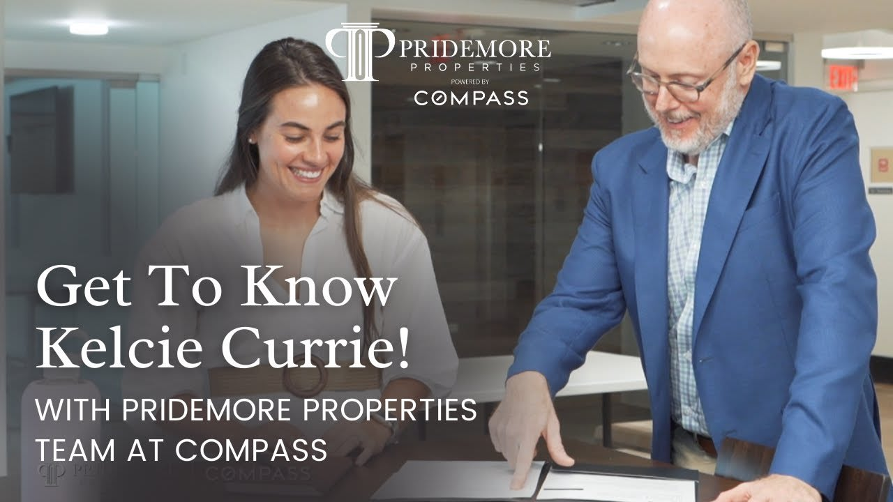 Get To Know Kelcie Currie!   With Pridemore Properties Team @ Compass video preview