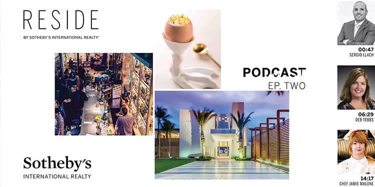 RESIDE® by Sotheby's International Realty Podcast | Episode 2