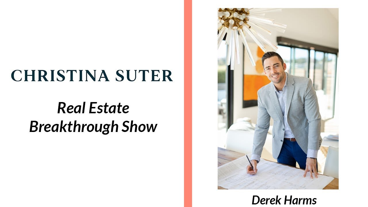 """The Real Estate Breakthrough Show with host Christina Sutter and guest Derek Harms speaking of """"How the roles of Realtor & Investor create the Perfect Investment."""" video preview"""