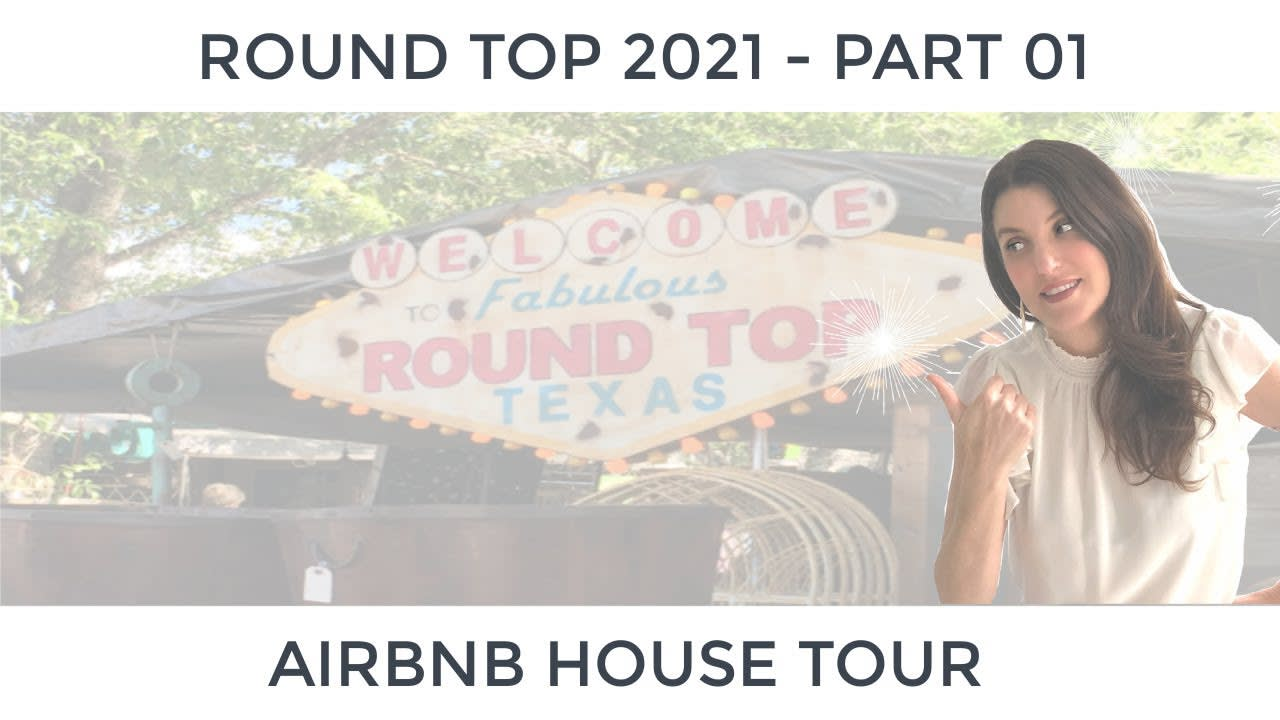 Round Top 2021 (Part 1) Airbnb House Tour ★