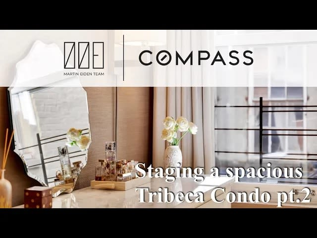 Styling and Staging a $2.5M Home: 58 Thomas in TriBeCa, NYC [Part. 2] video preview