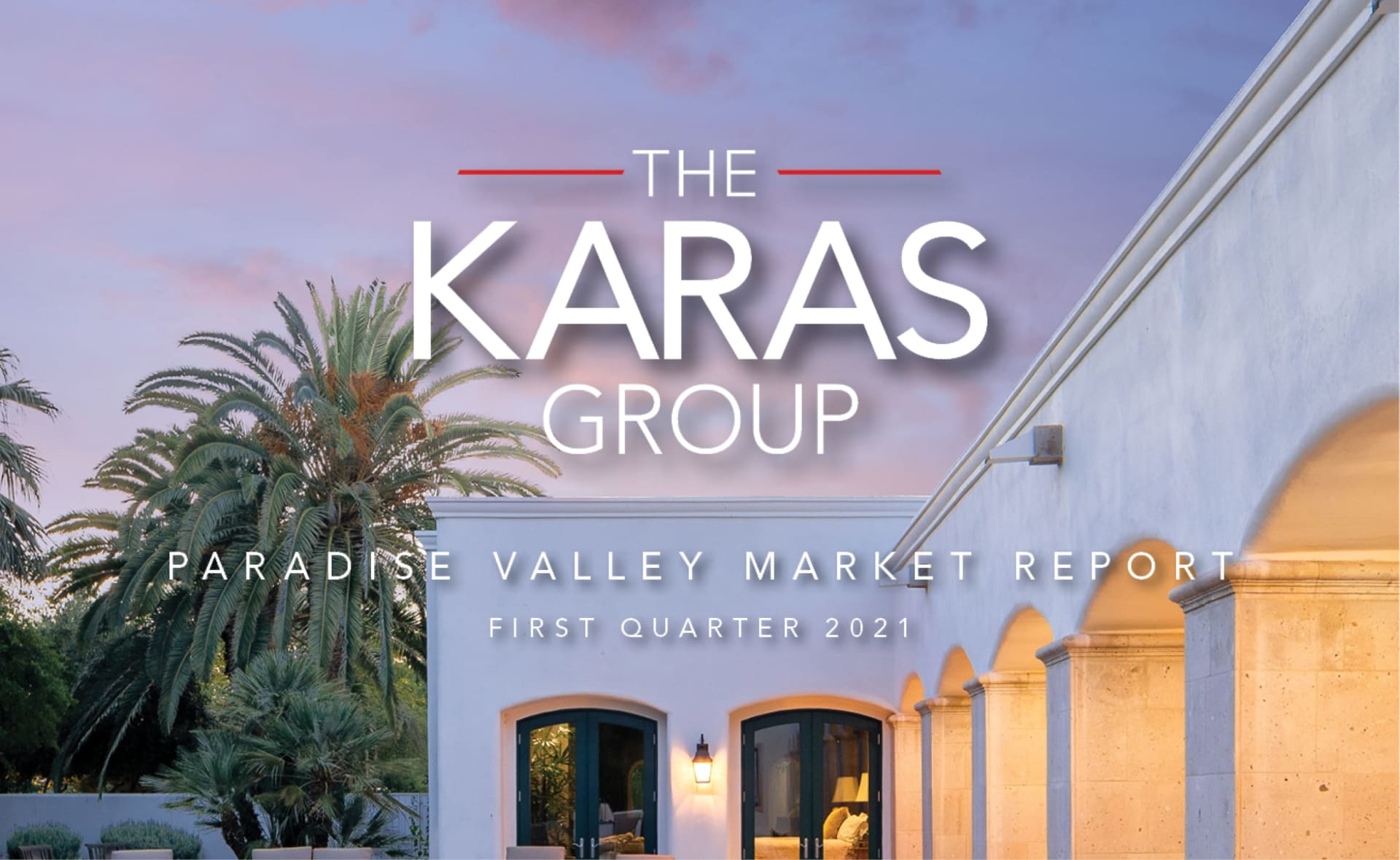 The Karas Group Paradise Valley Market Report (Q1 2020)