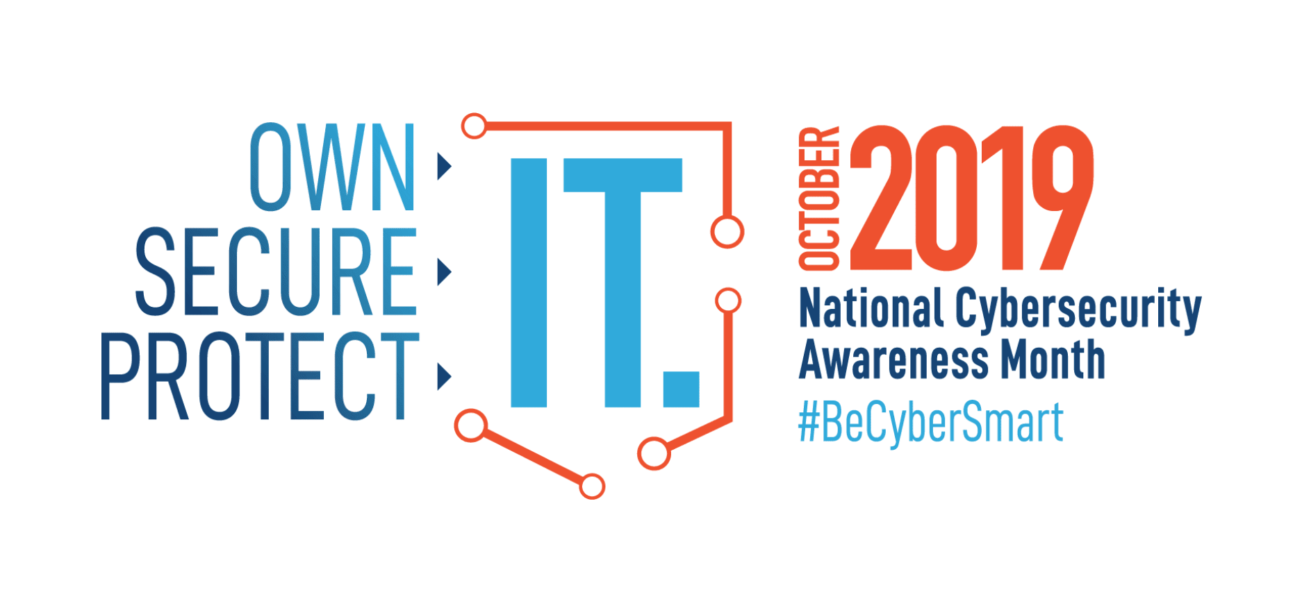 Own IT. Secure IT. Protect IT. National Cyber Security Awareness Month 2019