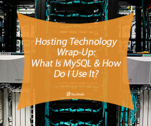 What Is MySQL and How Do I Use It?