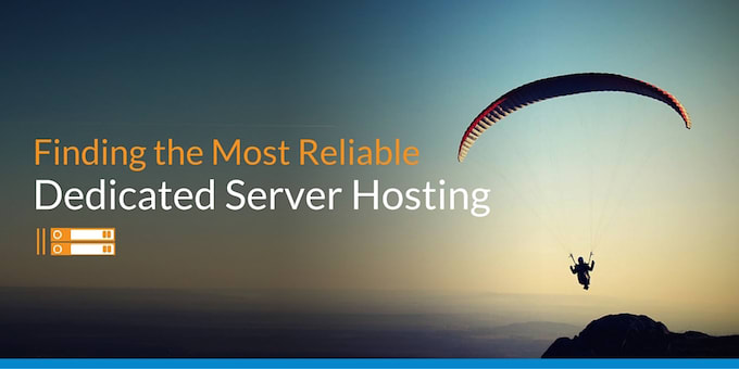 Finding the Most Reliable Dedicated Server Hosting