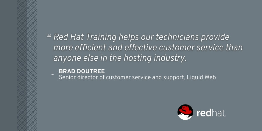 Red Hat Training Helps Us Provide You With Amazing Customer Support