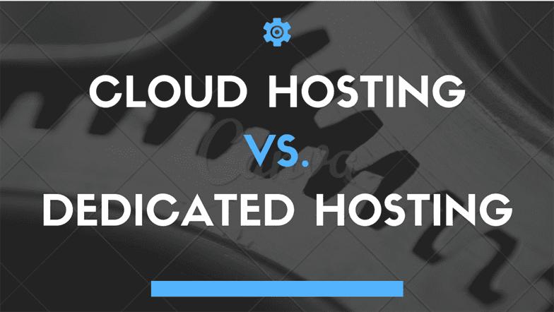 Cloud Hosting vs Dedicated Server Hosting