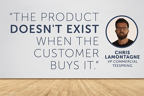 chris lamontagne VP commercial teespring quote