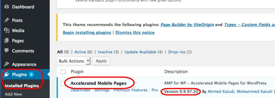 The Plugins section in WordPress will allow you to see if you are utilizing AMP.