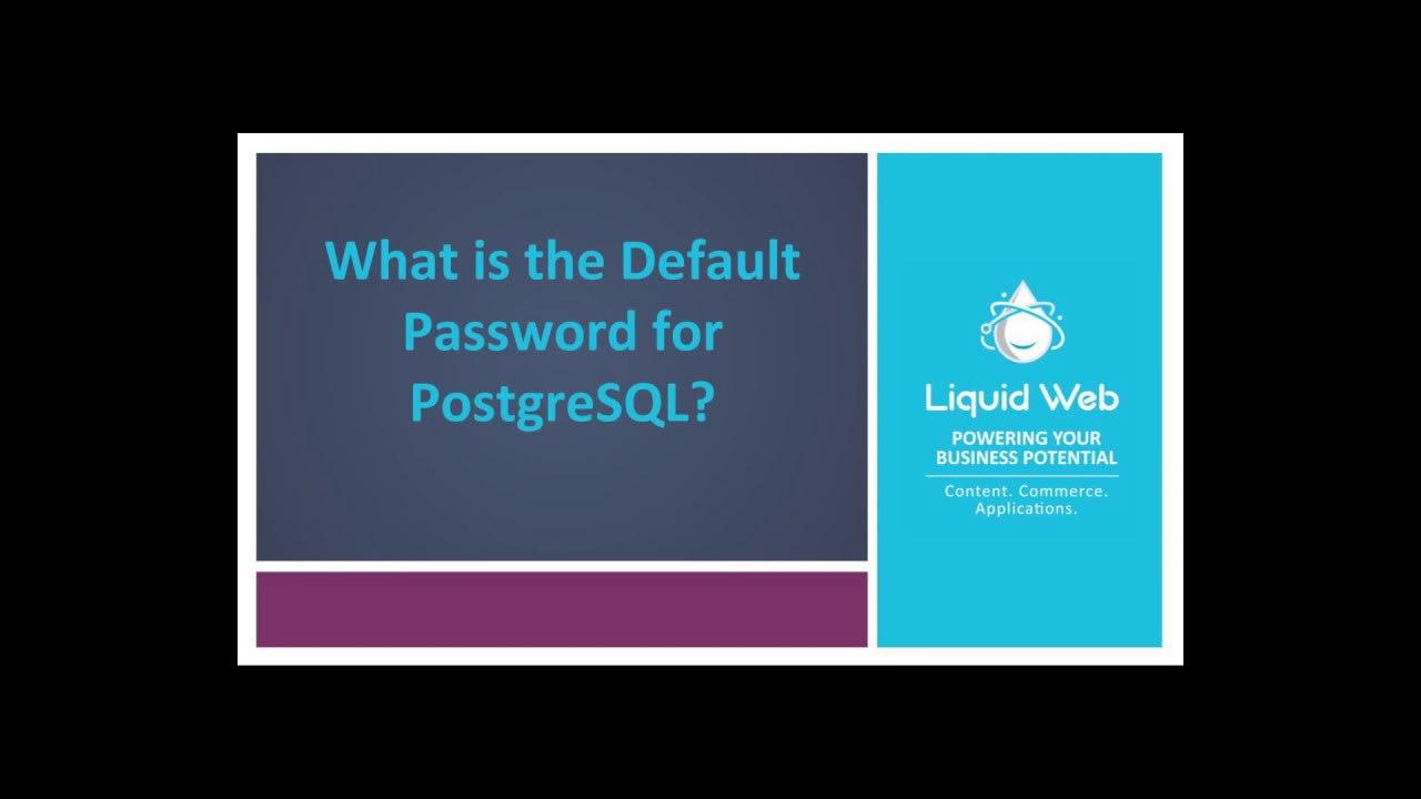 What is the Default Password for PostgreSQL?