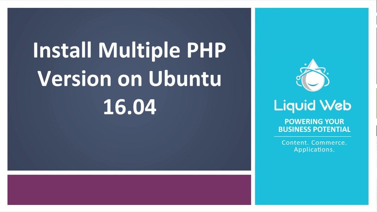 Install Multiple PHP Versions on Ubuntu 16.04