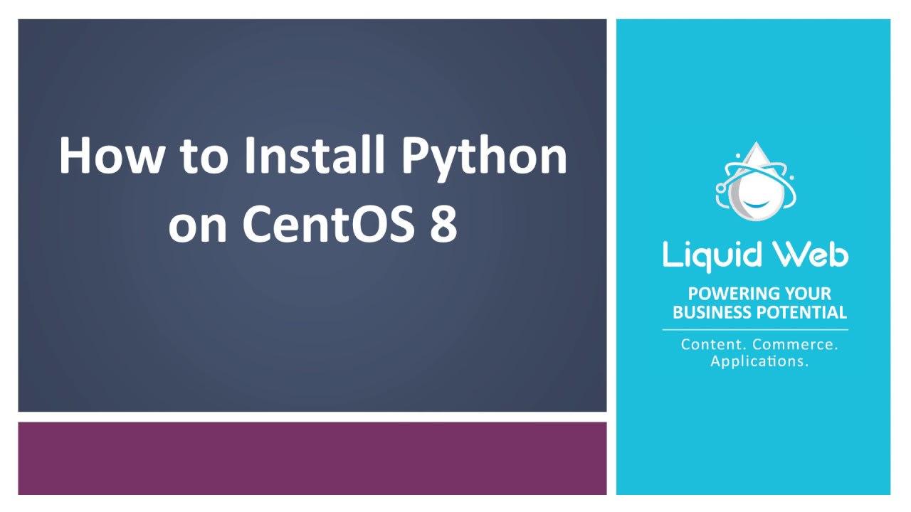 How to Install Python 2 & 3 on CentOS 8