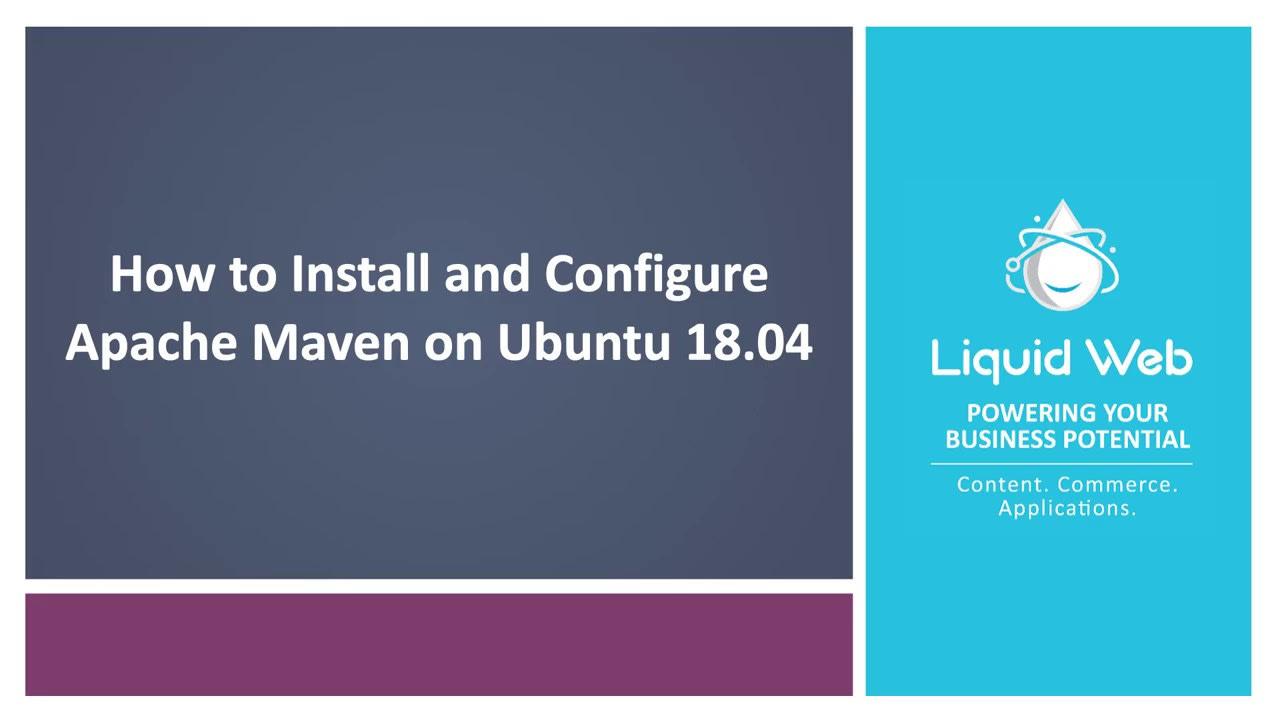 How to Install and Configure Apache Maven on Ubuntu 18.04
