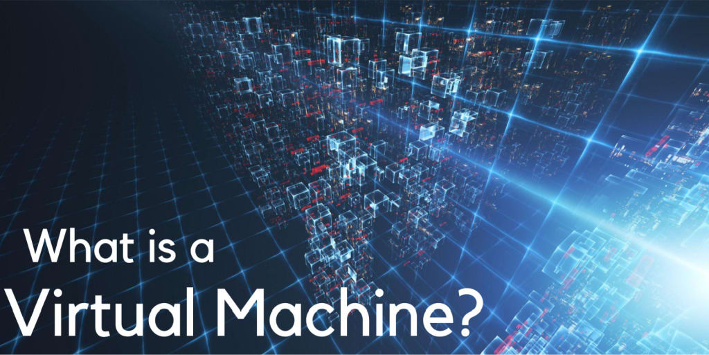 What is a Virtual Machine?