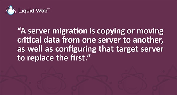 A server migration is copying or moving critical data from one server to another, as well as configuring that target server to replace the first.