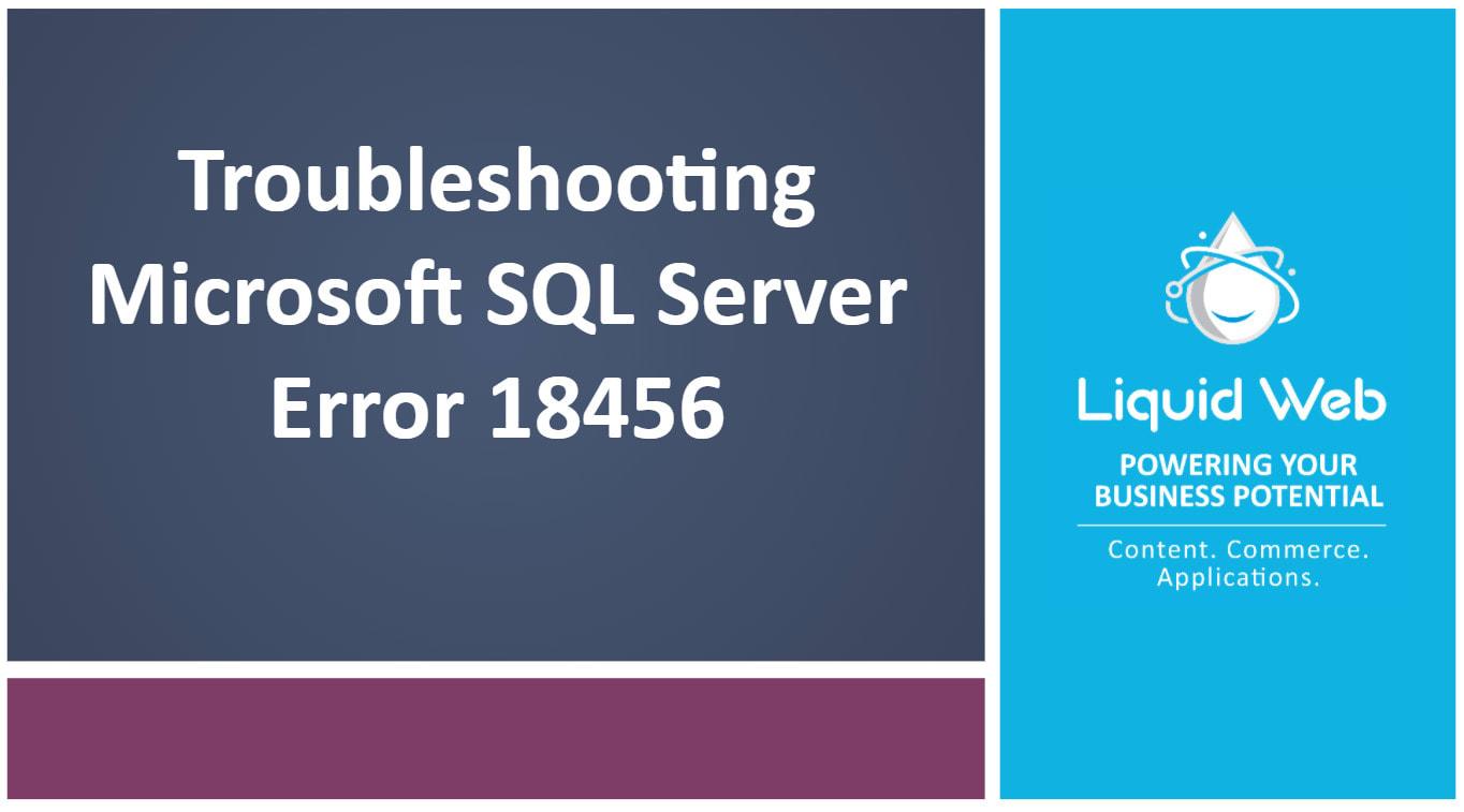 Troubleshooting Microsoft SQL Server Error 18456