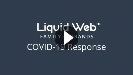 Liquid Web Family of Brands COVID-19 Response