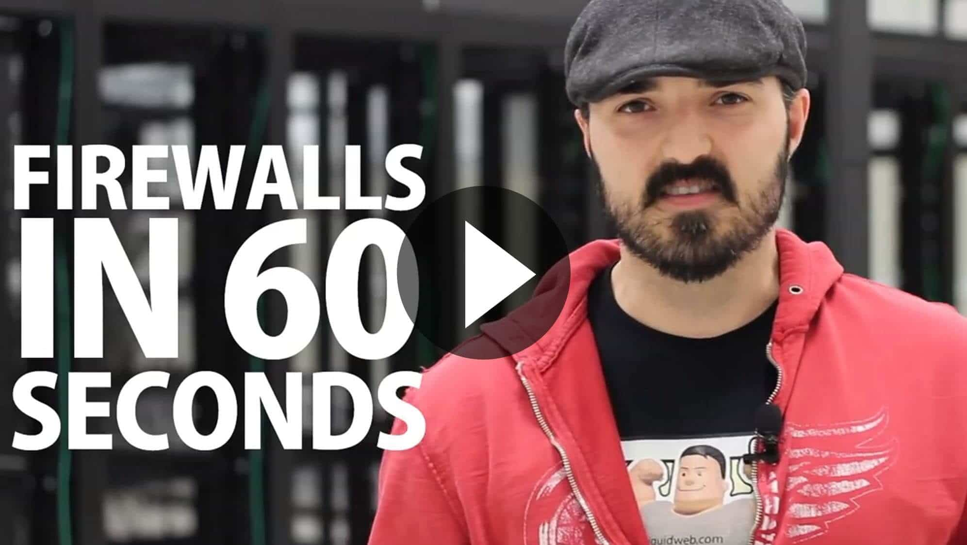 Firewalls in 60 Seconds