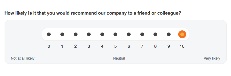 Survey asking customers, on a scale from 1 to 10, how likely they are to recommend your company to a friend or colleague?