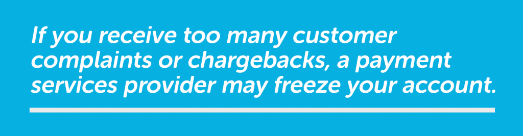 too many complaints or chargebacks can create a payment service provider account freeze