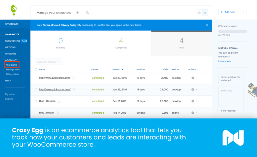 Crazy Egg is an ecommerce analytics tool that lets you track how your customers and leads are interacting with your WooCommerce store.