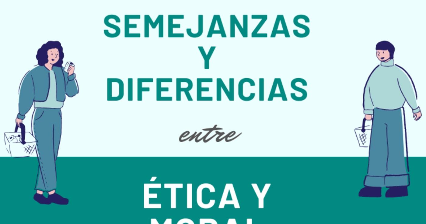 9 Semejanzas Y Diferencias Entre ética Y Moral Con Ejemplos