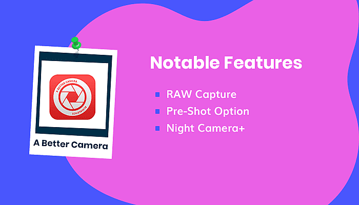 A Better Camera Features