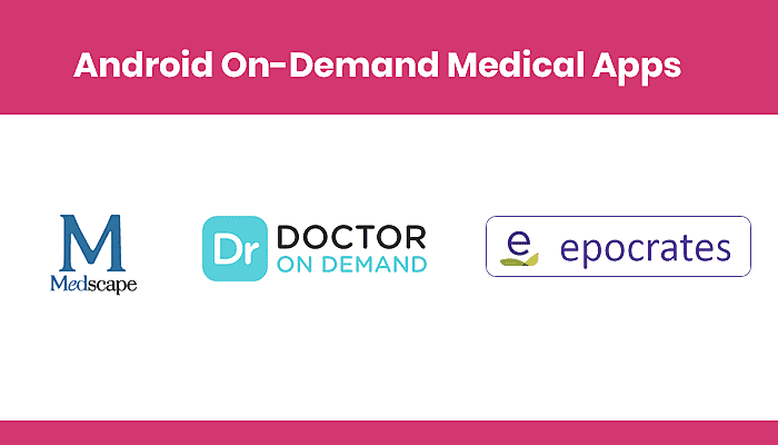 Android On-Demand Medical Apps