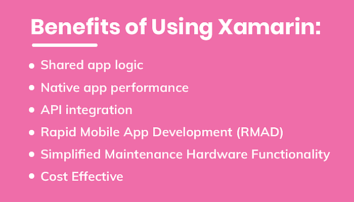 Benefits of Using Xamarin: