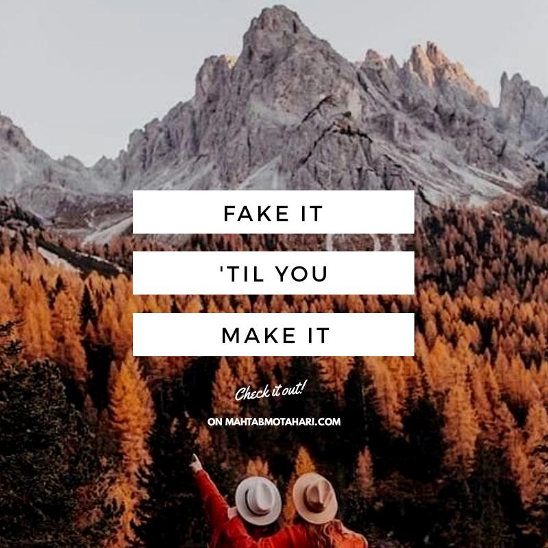 عبارت Fake It 'Til You Make It