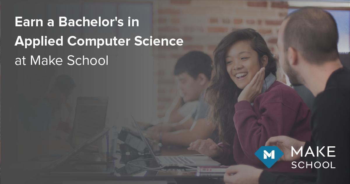Bachelor in Applied Computer Science | Make School | Make School