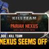 Kill Team - Pariah Nexus Seems Off Balance