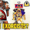 Who Are The Exorcists Space Marines?