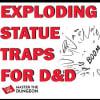 Exploding Statue Traps for D&D