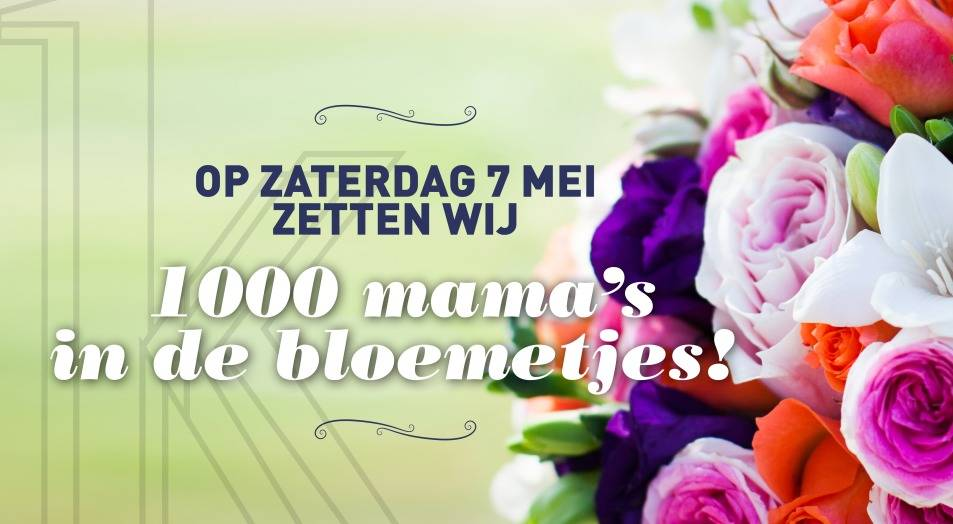 Wij zetten 1000 mama's in de bloemetjes!