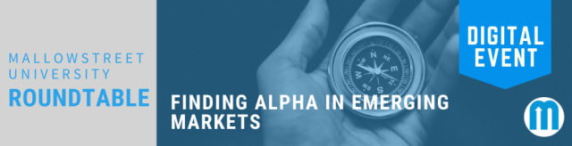 mallowstreet University Digital Roundtable: Finding Alpha in Emerging Markets - A Framework for Active Management Across the Fastest Growing Economies