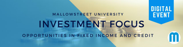 mallowstreet University Digital Investment Focus: Opportunities in Fixed Income and Credit